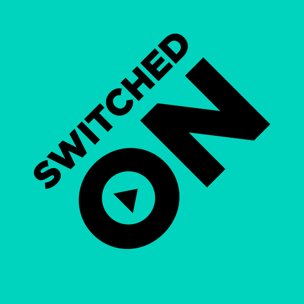 Switched On