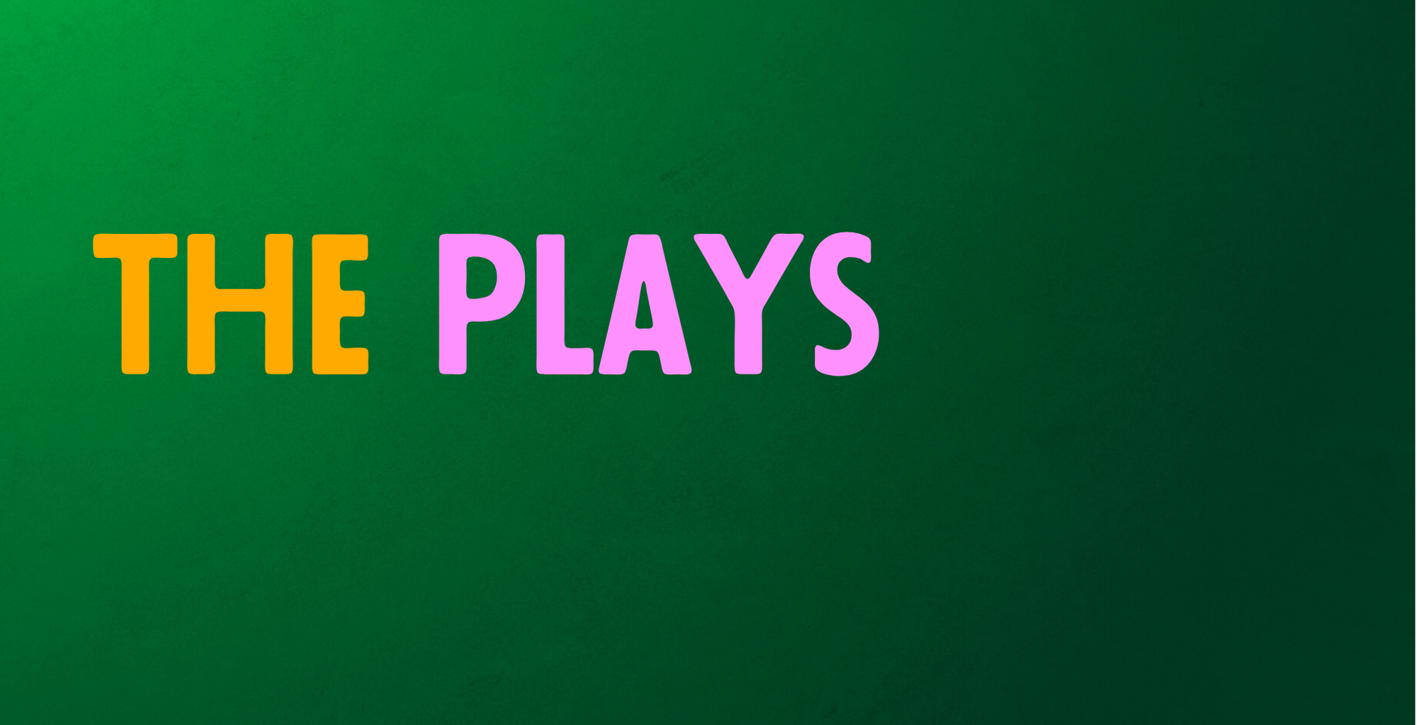 EXPLORE ALL 19 PLAYS