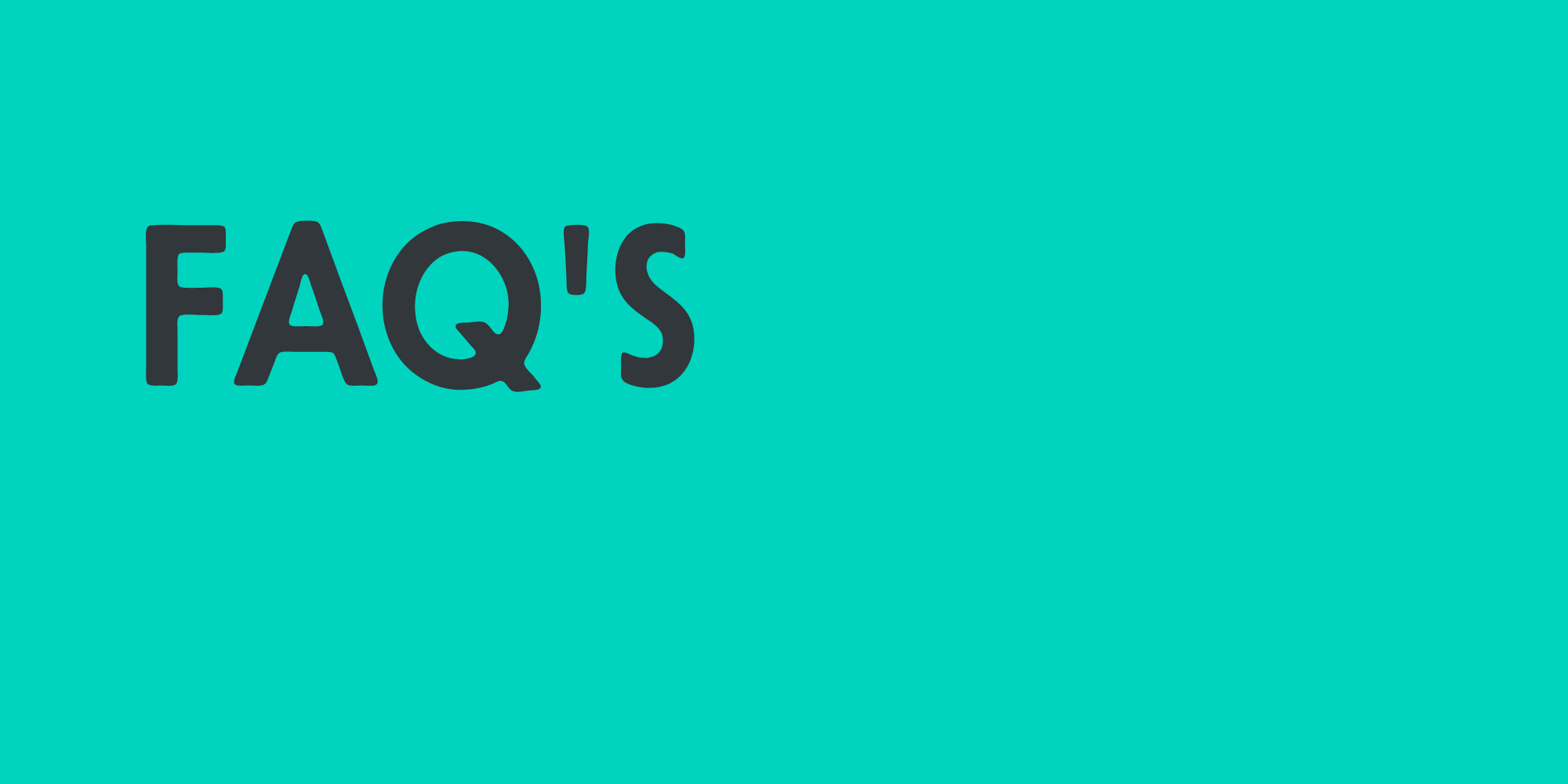 Checkout some frequently asked questions